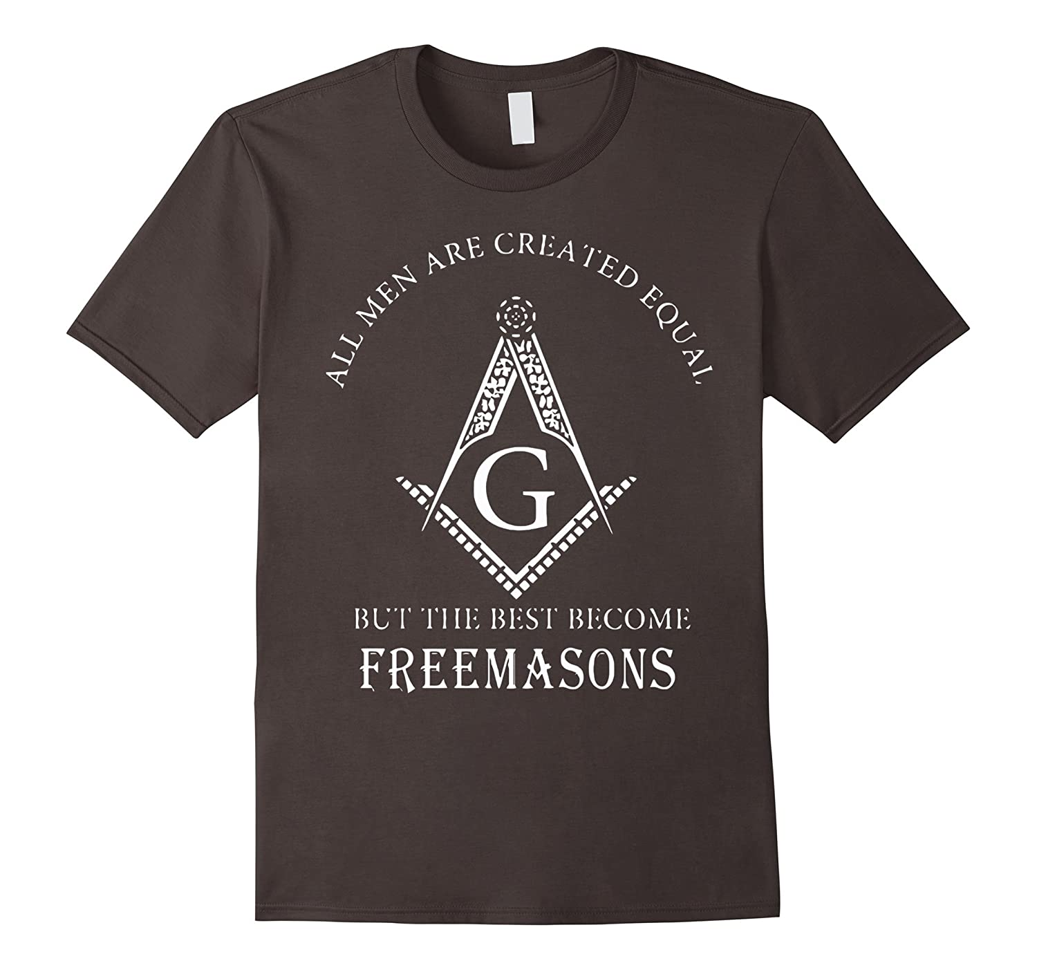 All Men Are Created Equal But The Best Become Freemasons TSh-BN