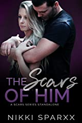 The Scars of Him: A Scars Series Standalone (The Scars Series Book 3) Kindle Edition
