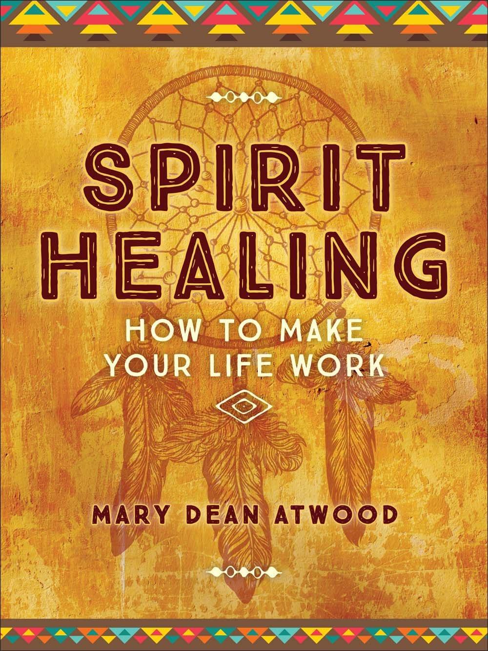 Spirit Healing: How to Make Your Life Work pdf