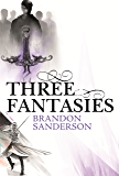 Three Fantasies - Tales from the Cosmere: Elantris, The Emperor's Soul, Warbreaker (English Edition)