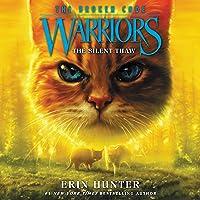 The Silent Thaw: Warriors: The Broken Code, Book 2