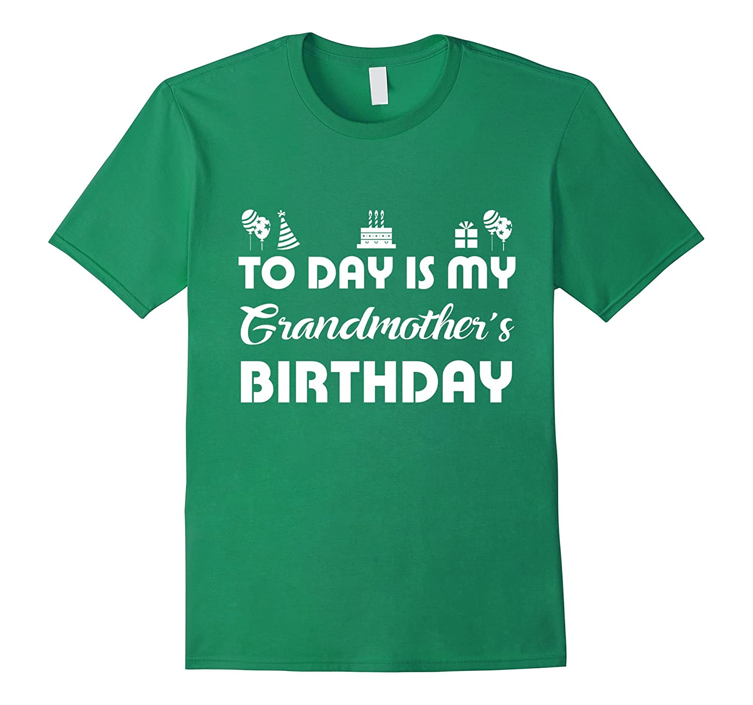 Today Is My Grandmothers Birthday Funny T Shirt ANZ