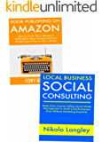 Writing & Consulting Business Ideas: Self-Publishing on Amazon & Social Media Consulting Internet Business