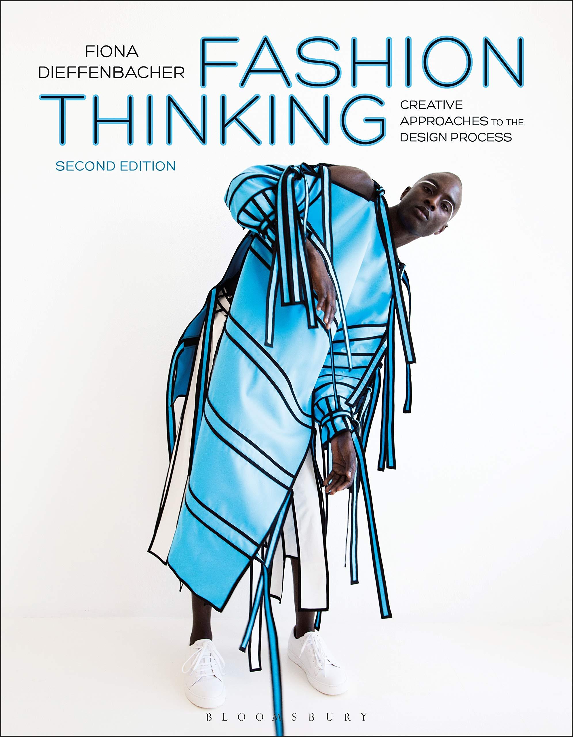 Fashion Thinking Creative Approaches To The Design Process Dieffenbacher Fiona 9781350082755 Amazon Com Books