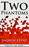 Two Phantoms (STAR EPIC ONE Book 3)