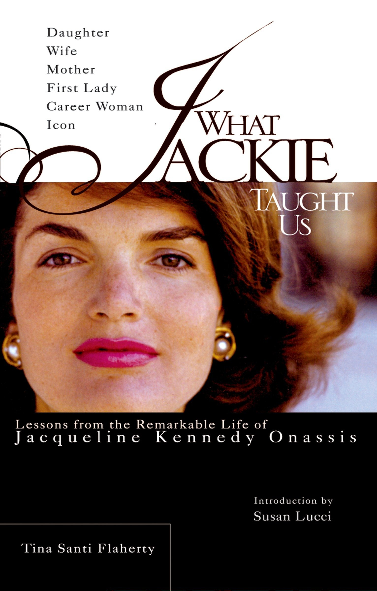 Download What Jackie Taught Us: Lessons from the Remarkable Life of Jacqueline Kennedy Onassis PDF
