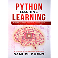 Python Machine Learning: Machine Learning and Deep Learning with Python, scikit-learn and Tensorflow (Step-by-Step Tutorial For Beginners Book 1) (English Edition)