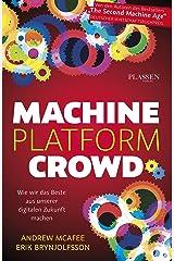 Machine, Platform, Crowd: Wie wir das Beste aus unserer digitalen Zukunft machen (German Edition) Kindle Edition