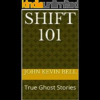 Shift 101: True Ghost Stories