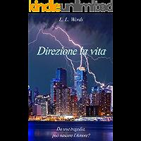 Direzione la vita (Italian Edition)