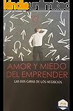 AMOR Y MIEDO DEL EMPRENDER  : Las 2 caras de los negocios (Spanish Edition)
