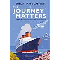 The Journey Matters: Twentieth-Century Travel in True Style