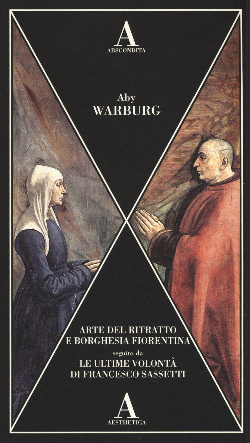Arte del ritratto e borghesia fiorentina - Le ultime volontà di Francesco Sassetti