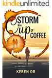 Storm in a cup of coffee: A Contemporary Romance Novel With A Twist