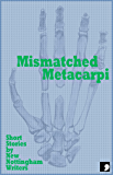 Mismatched Metacarpi: Short Stories by New Nottingham Writers (Comma Short Story Course Book 7)