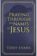 Praying Through the Names of Jesus Kindle Edition