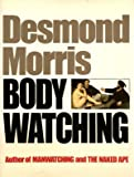 Bodywatching: A Field Guide to the Human Species (Equinox Book)