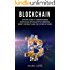 Blockchain: Ultimate guide to understanding blockchain, bitcoin, cryptocurrencies, smart contracts and the future of money.
