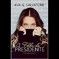 A Filha do Presidente (O Legado Vough Livro 1)