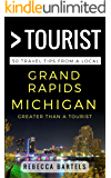 Greater Than a Tourist – Grand Rapids Michigan USA: 50 Travel Tips from a Local