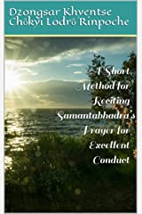 A Short Method for Reciting Samantabhadra's Prayer for Excellent Conduct Kindle Edition