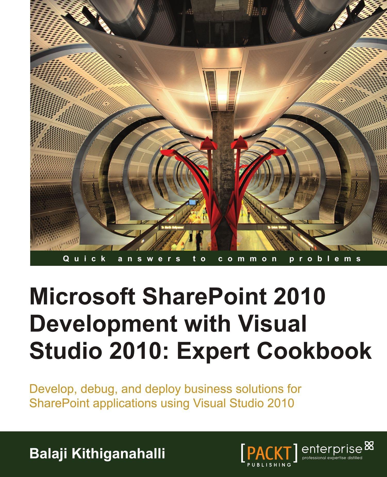 Microsoft SharePoint 2010 Development with Visual Studio 2010 Expert Cookbook pdf epub