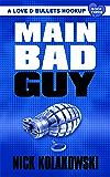 Main Bad Guy (A Love & Bullets Hookup Book 3)