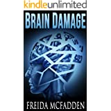 Brain Damage: A twisted psychological thriller that will keep you guessing