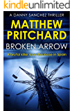 Broken Arrow: A brutal killer is on the loose in Spain (Danny Sanchez Thrillers Book 3)