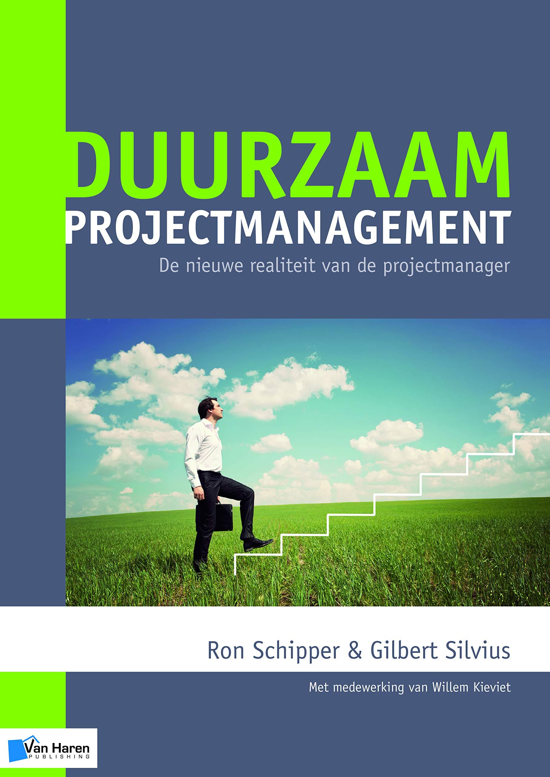 Duurzaam Projectmanagement: de nieuwe realiteit van de ...