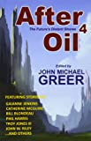 After Oil 4: The Future's Distant Shores (Volume 4)