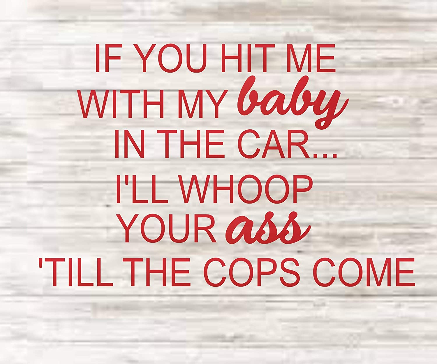 If you hit me with my baby in the car Decal baby on board decal Car Decal Window Decal new mom first baby baby shower gift gift for new mom