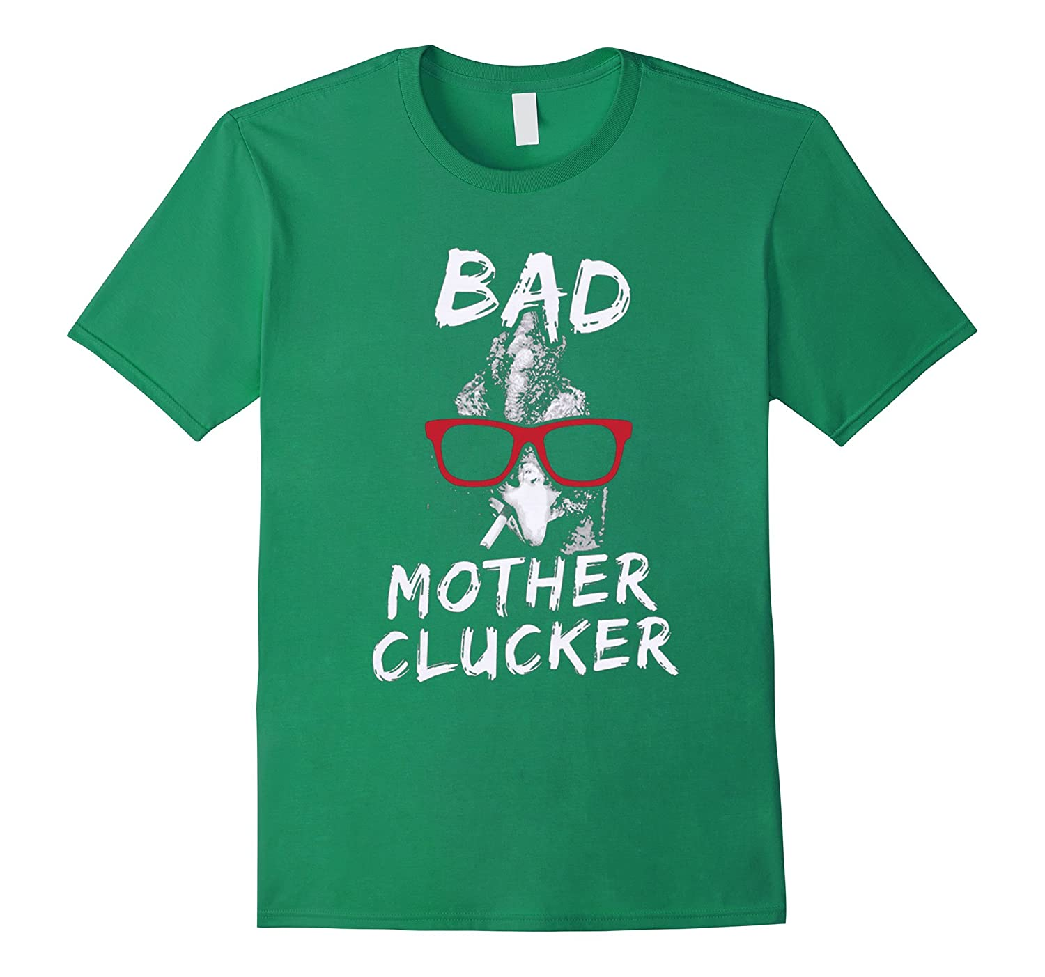 Bad Mother Clucker Chicken Tee – Hipster Funny Chicken Tee