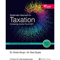Systematic Approach to Taxation: Containing Income Tax and GST