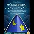 Música Visual: um estudo sobre as afinidades entre som e imagem, baseadas no filme Fantasia de Walt Disney (Série Mnemocine Livro 1)