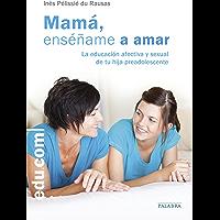 Mamá, enséñame a amar (Edu.com)