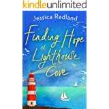 Finding Hope at Lighthouse Cove: An uplifting story of love, friendship and hope for 2021 (Welcome To Whitsborough Bay Book 3