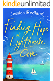 Finding Hope at Lighthouse Cove: An uplifting story of love, friendship and hope for 2020 (Welcome To Whitsborough Bay…