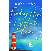 Finding Hope at Lighthouse Cove: An uplifting story of love, friendship and hope for 2021 (Welcome To Whitsborough Bay…