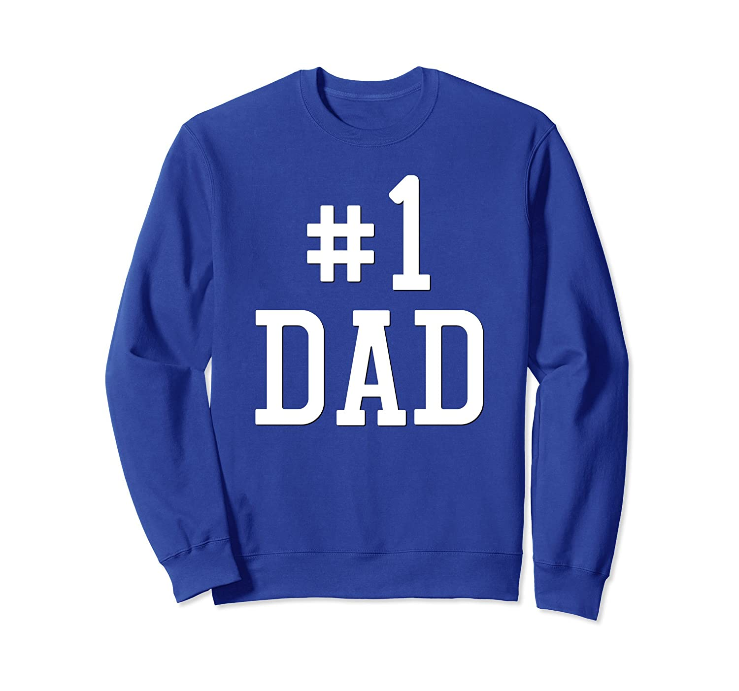 #1 DAD Number One Fathers Day Gift Long Sleeve Sweatshirt- TPT