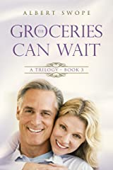 The Groceries Can Wait: A Trilogy - Book 3 (Samantha's Choice) Kindle Edition