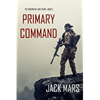 Primary Command: The Forging of Luke Stone—Book #2 (an Action Thriller) (English Edition)