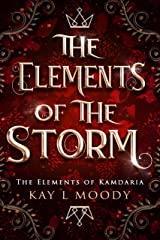 The Elements of the Storm (The Elements of Kamdaria Book 3) Kindle Edition