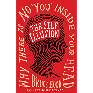 The Self Illusion: Why There is No 'You' Inside Your Head (Extract)