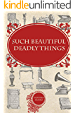 Such Beautiful Deadly Things