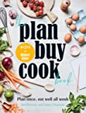 The Plan Buy Cook Book: Plan once, eat well all week