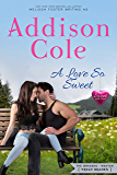A Love So Sweet (Sweet with Heat: Weston Bradens Book 1)
