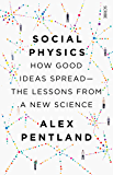 Social Physics: how good ideas spread — the lessons from a new science