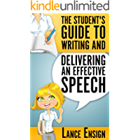 The Student's Guide to Writing and Delivering an Effective Speech