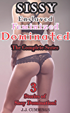 Sissy Enslaved, Feminized, Dominated: The Complete Series (English Edition)